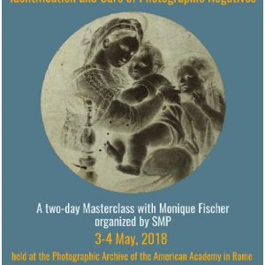 Paper, Glass and Plastic: Identification and Care of Photographic Negatives on May 3-4 2018
