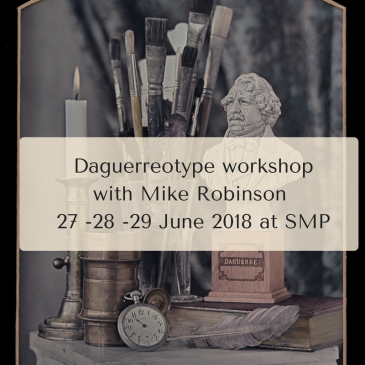 Daguerreotype workshop with Mike Robinson: 27-28-29 June